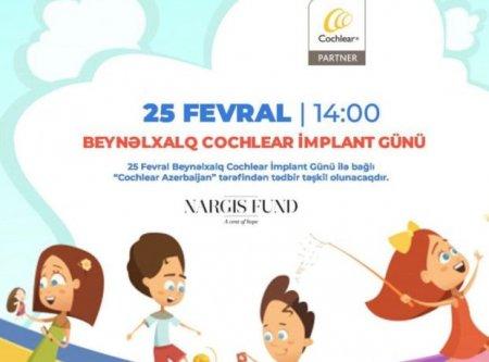 """Beynəlxalq Cochlear implant günü ilə bağlı """"Cochlear Azerbaijan"""" tərəfindən tədbir təşkil olunacaq"""